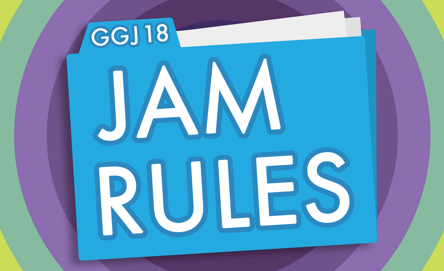 Global Game Jam 2018 Jam Rules